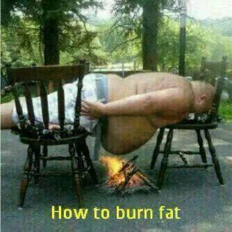 How to Burn Fat Funny Meme