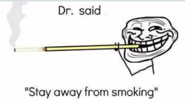 Stay Away from Smoking Funny Meme